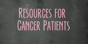 Resources for Cancer 'Patients